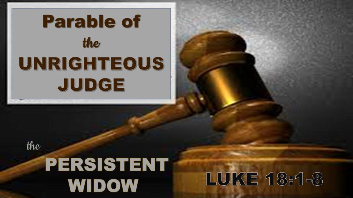 The Persistent Widow: Luke 18.1-8
