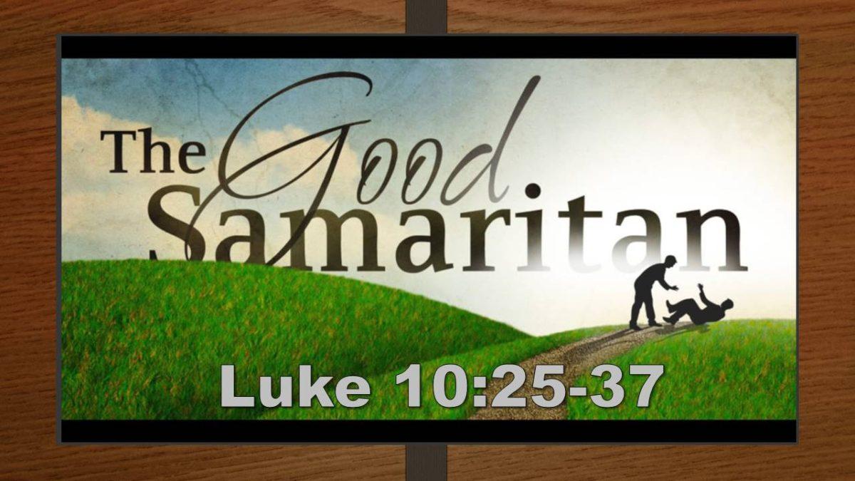 The Good Samaritan: Luke 10.25-37