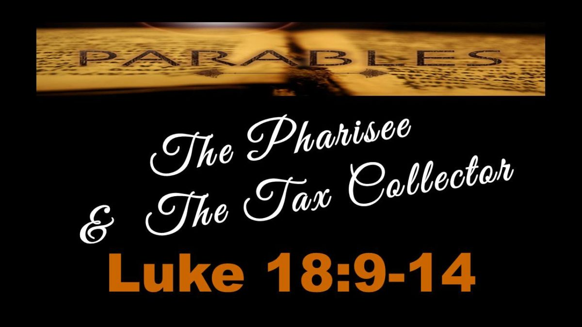 Pharisee and Tax Collector: Luke 18.9-14
