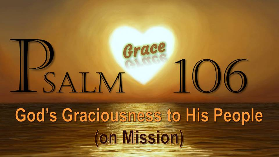 Psalm 106: God's Graciousness to His People (on Mission)