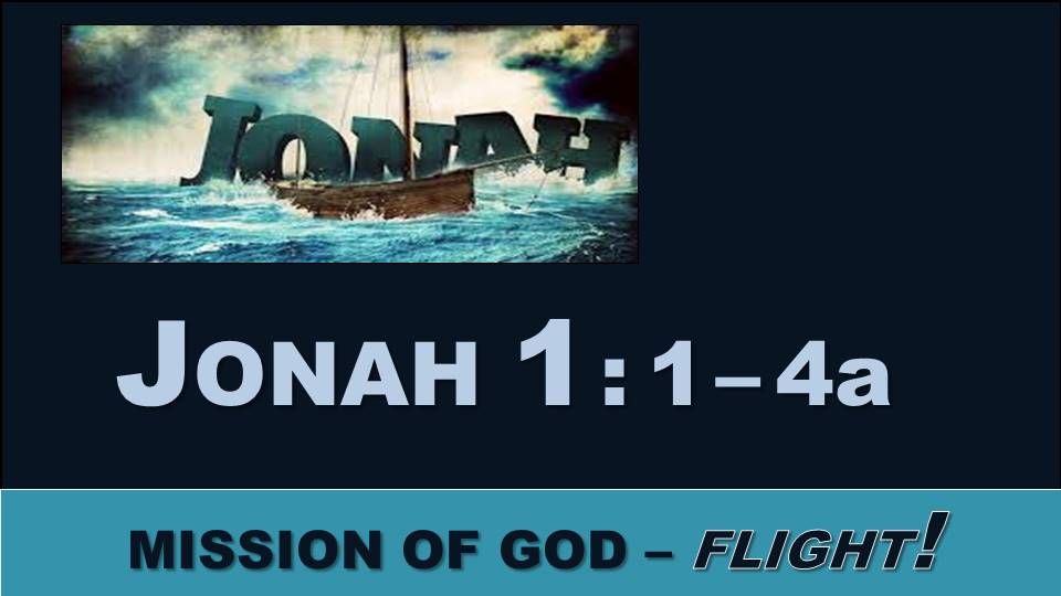 Flight!: Jonah 1.1-4a