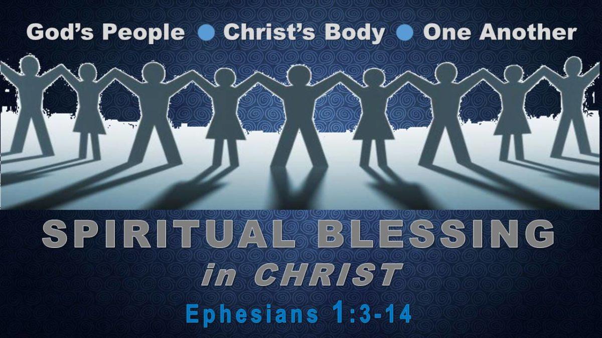 Spiritual Blessing, in Christ: Ephesians 1.3-14