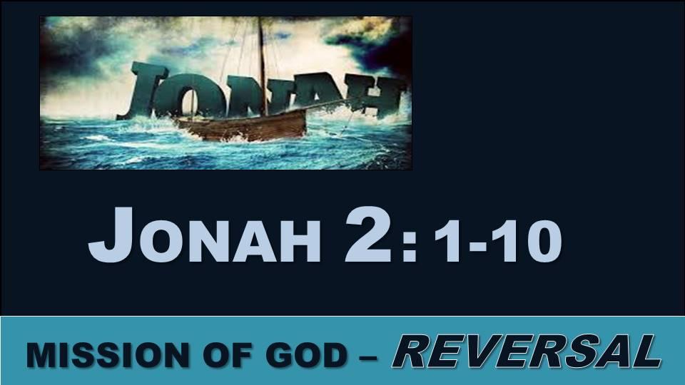 Reversal: Jonah 2.1-10