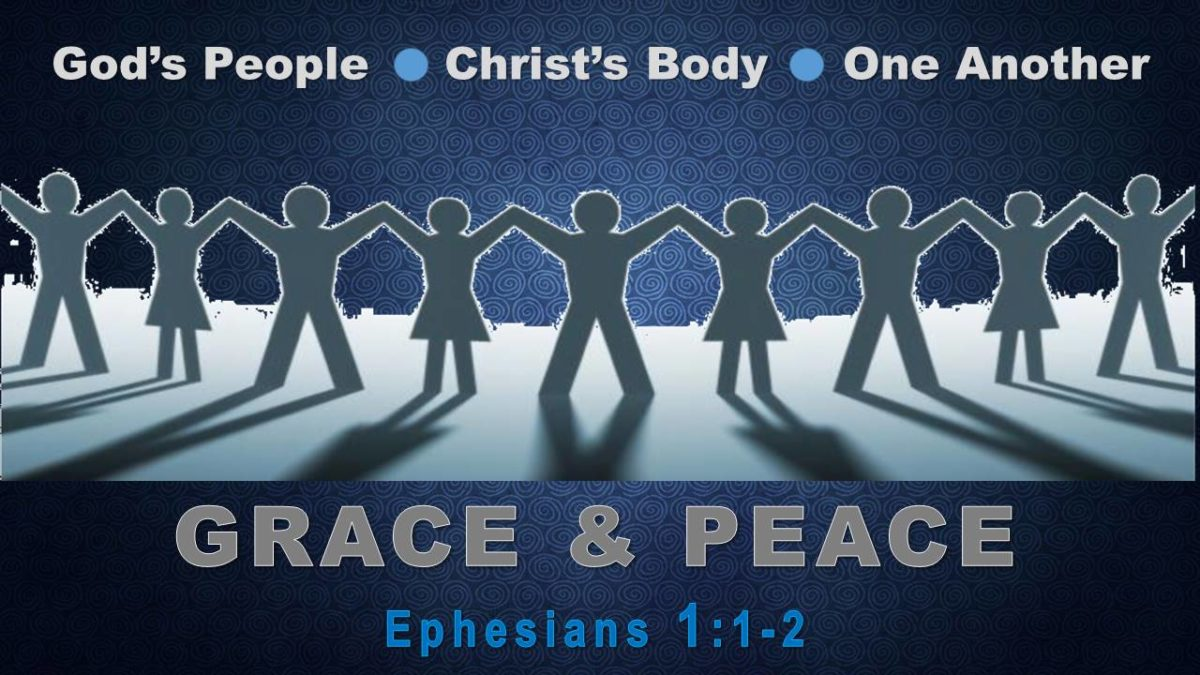 Grace & Peace: Ephesians 1.1-2