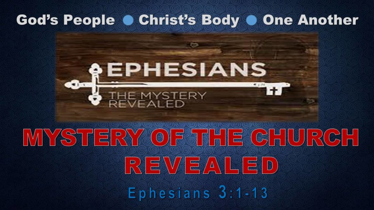 Mystery of the Church Revealed: Ephesians 3.1-13