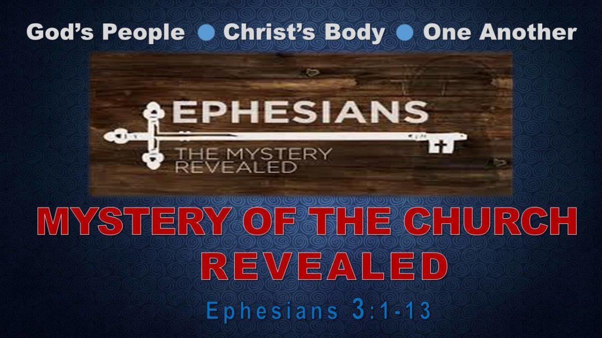 Mystery of the Church Revealed: Ephesians 3.1-13