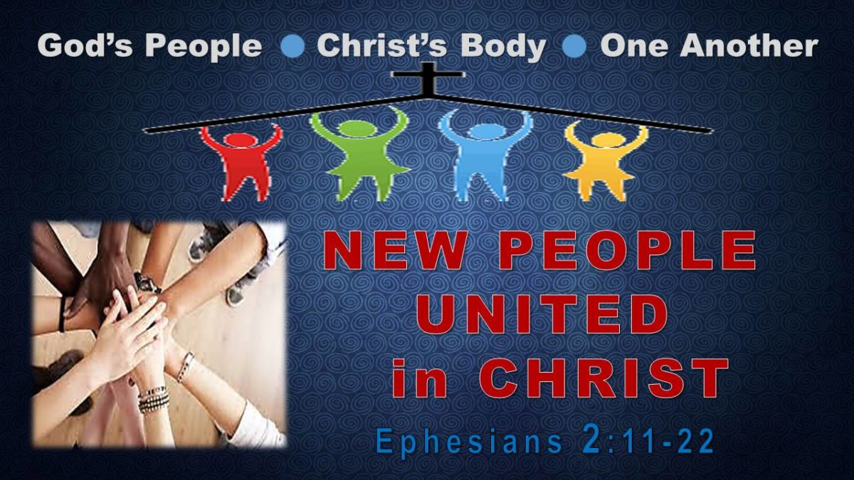 New People, United in Christ: Ephesians 2.11-22