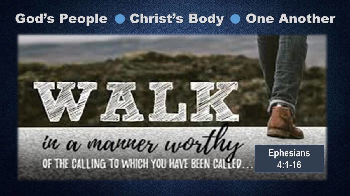 Walk Together, in Unity: Ephesians 4.1-16