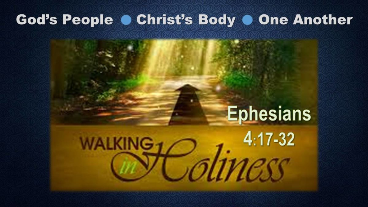 Walk Together, in Holiness: Ephesians 4.17-32