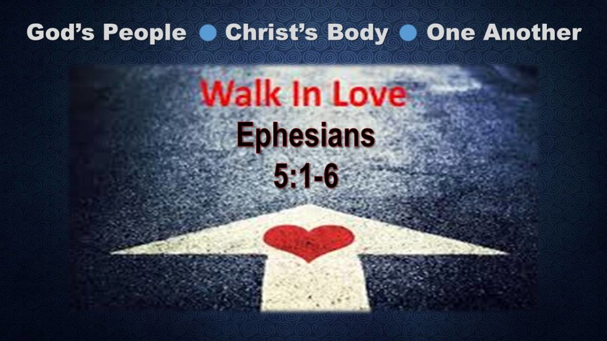 Walk Together, in Love: Ephesians 5.1-6