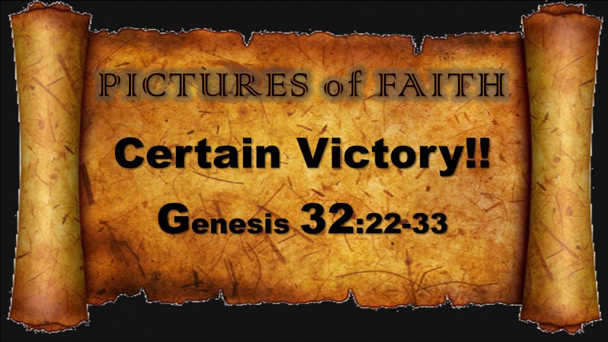 Pictures of Faith—Certain Victory! Genesis 32.22-32