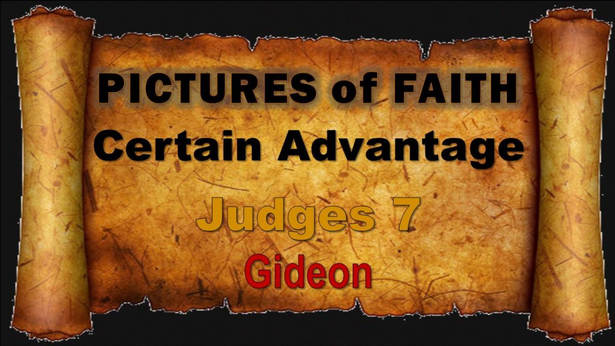 Pictures of Faith: Certain Advantage—Judges 7