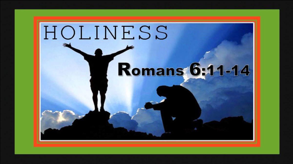 Holiness Present: Romans 6.12-14