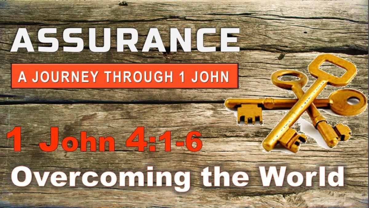 Overcoming the World: 1 John 4.1-6