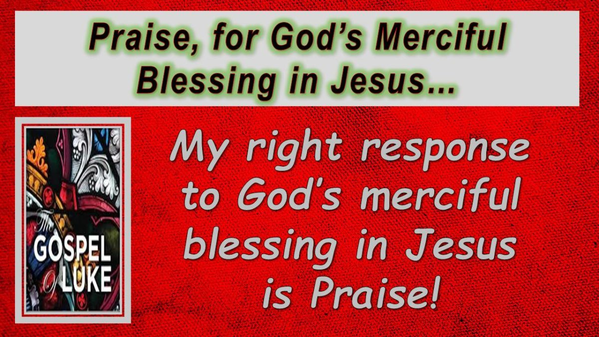Praise, for God's Merciful Blessing: Luke 1.39-56