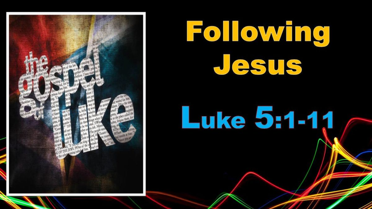 Following Jesus: Luke 5.1-11